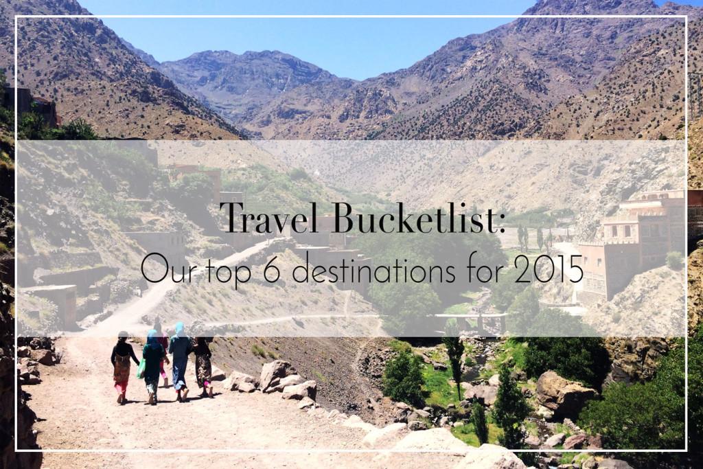 travelbucketlist- top 6 travel destinations for 2015, china, morocco, iran,egypt, croatia,peru