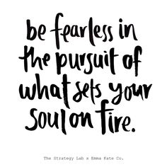 be fearless, Monday Inspiration, The Strategy Lab